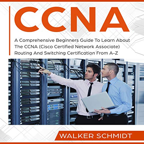 CCNA Routing and Switching 200-125 Certification: A Perfect Guide Summary.