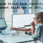 Cybersecurity and Cloud Tech Certifications that Pay Highest Salaries in 2021 2022